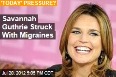 Savannah Guthrie Struck With Migraines