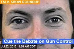 Cue the Debate on Gun Control