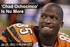 'Chad Ochocinco' Is No More