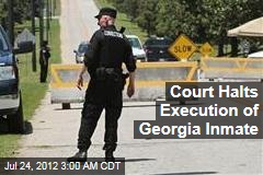 Court Halts Execution of Georgia Inmate