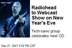 Radiohead to Webcast Show on New Year's Eve