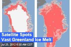 Shocking Greenland Melt Spotted by Satellite
