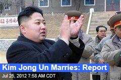 Kim Jong Un Marries: Report