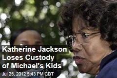 Katherine Jackson Loses Custody of Michael's Kids