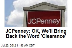 JCPenney: OK, We'll Bring Back the Word 'Clearance'