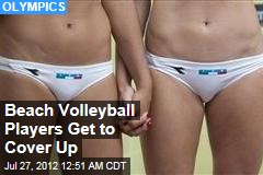 Beach Volley Ball Players Get to Cover Up