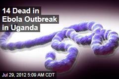 14 Dead in Ebola Outbreak in Uganda