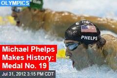 Michael Phelps Makes History: Medal No. 18