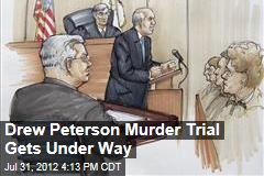 Drew Peterson Murder Trial Gets Under Way