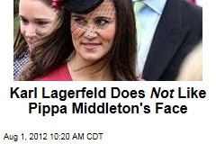 Karl Lagerfeld Does Not Like Pippa Middleton's Face