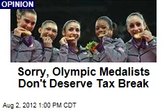 Sorry, Olympic Medalists Don't Deserve Tax Break