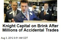 Knight Capital on Brink After Millions of Accidental Trades