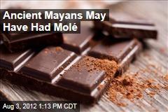 Ancient Mayans May Have Had Molé
