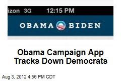 Obama Campaign App Tracks Down Democrats