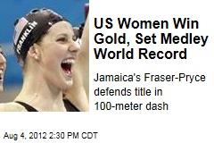 US Women Win Gold, Set Medley World Record