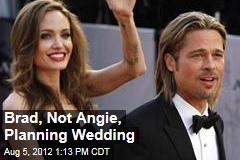 Brad, Not Angie, Planning Wedding
