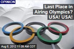 Last Place in Airing Olympics? USA! USA!