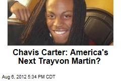 Chavis Carter: America's Next Trayvon Martin?