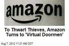To Thwart Thieves, Amazon Turns to 'Virtual Doormen'