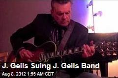 J. Geils Suing J. Geils Band