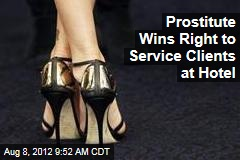 Prostitute Wins Right to Service Clients at Hotel