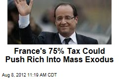 France's 75% Tax Could Push Rich Into Mass Exodus