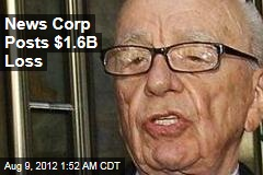 News Corp Posts $1.6B Loss