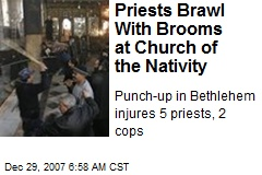 Priests Brawl With Brooms at Church of the Nativity