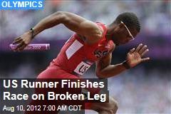 US Runner Finishes Race on Broken Leg