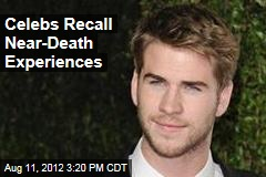 Celebs Recall Near-Death Experiences