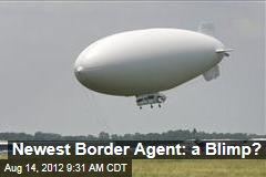 Newest Border Agent: a Blimp?