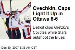 Ovechkin, Caps Light It Up in Ottawa 8-6