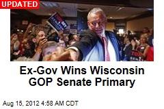 Ex-Gov Wins Wisc. GOP Senate Primary