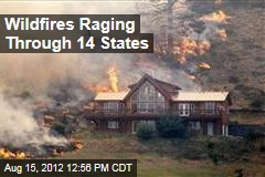 Wildfires Raging Through 14 States