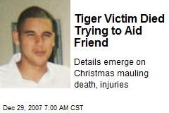 Tiger Victim Died Trying to Aid Friend