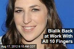 Bialik Back at Work With All 10 Fingers