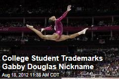 College Student Trademarks Gabby Douglas Nickname