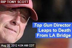 Top Gun Director Leaps to Death From LA Bridge