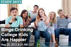 Binge-Drinking College Kids Are Happier