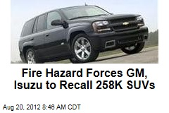 Fire Hazard Forces GM, Isuzu to Recall 258K SUVs