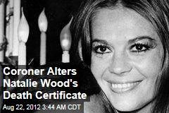 Coroner Alters Natalie Wood's Certificate of Death