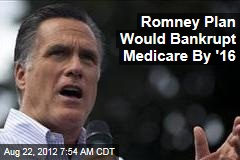 Romney Plan Would Bankrupt Medicare by 2016