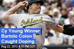 Cy Young Winner Bartolo Colon Caught Doping