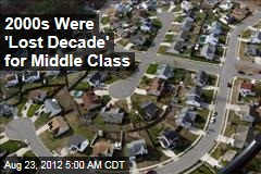 2000s Were 'Lost Decade' for Middle Class