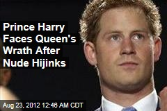 Prince Harry Faces Queen's Wrath After Nudie Hijinks