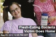 Flesh-Eating Bacteria Victim Goes Home
