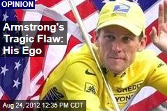 Armstrong's Tragic Flaw: His Ego