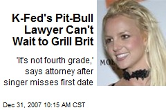 K-Fed's Pit-Bull Lawyer Can't Wait to Grill Brit