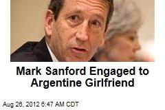 Mark Sanford Engaged to Argentine Girlfriend