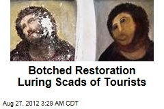 Botched Restoration Luring Scads of Tourists
